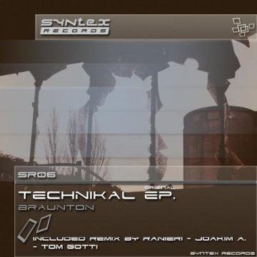 SR06 Technikal Ep. by Braunton (Syntex Records)