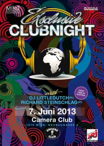 07.06.2013 ExSclusive Clubnight with Littledutch (NL) and Mike Prime (NL)